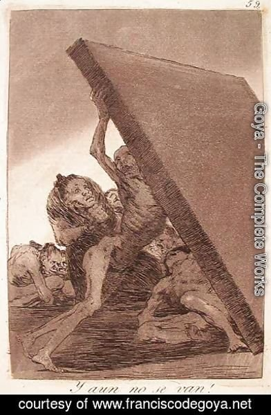 Goya - And Still They Don't Go!