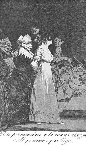 Goya - Caprichos  Plate 2  They Say Yes And Give Their Hand To The First Comer